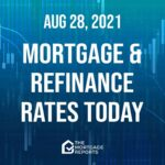 Mortgage Rates Today, August 28 2021